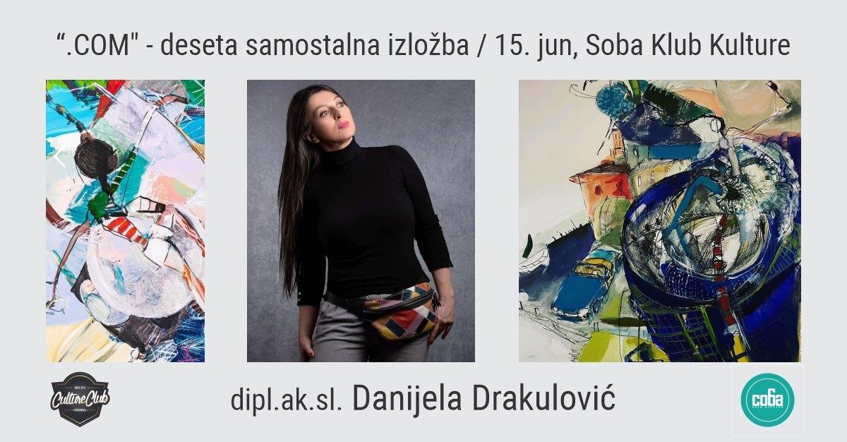 """"""".COM"""" – deseta samostalna izložba dipl.ak.sl. Danijela Drakulović"""